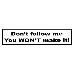 Dont follow me Sticker